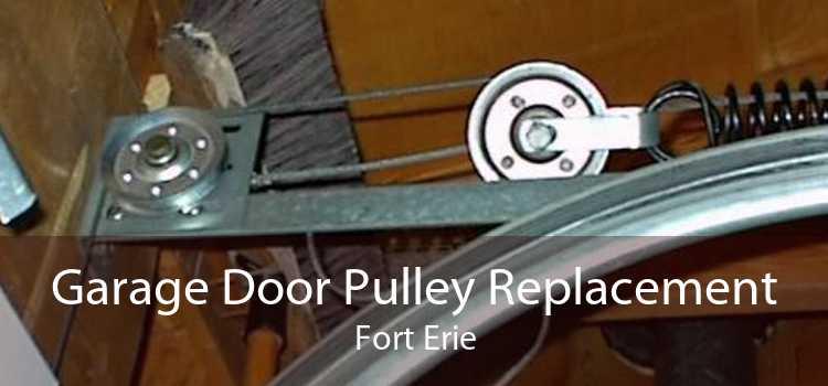Garage Door Pulley Replacement Fort Erie